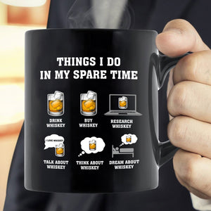 Things I Do In My Spare Time Whiskey Mug