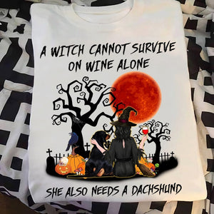 A Witch Cannot Survive On Wine Alone She Also Need A Dachshund