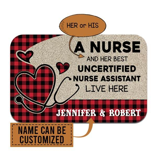 Nurse and The Uncertified Nurse Assistant Live Here Custom Mat 01