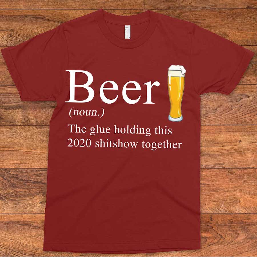Beer The Only Glue T-Shirt