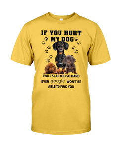 Dachshund If you hurt my dog T-shirt