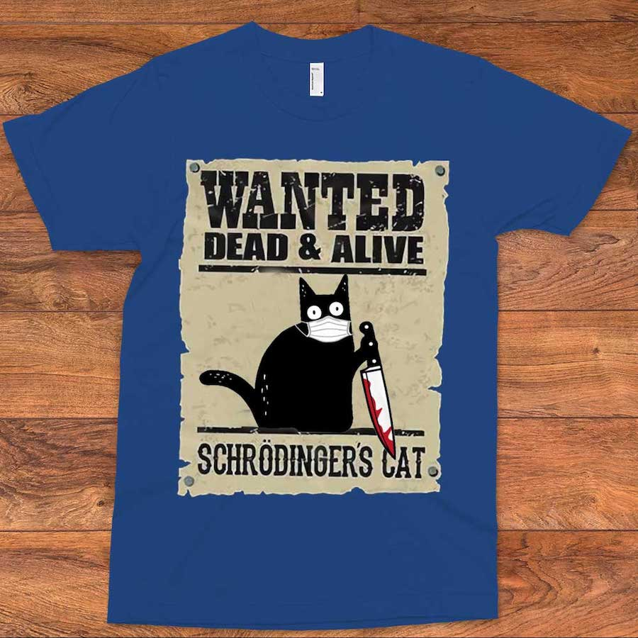 Wanted Schrodinger Cat T-Shirt 01