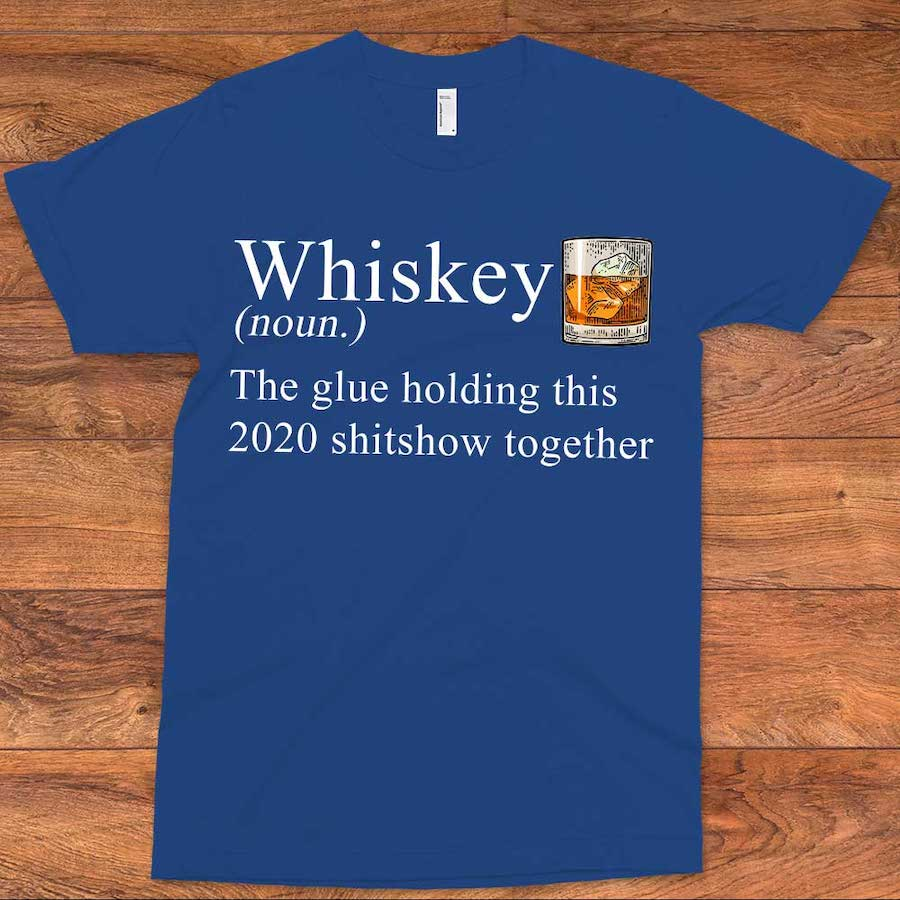 Whiskey The Only Glue T-Shirt