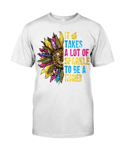 It Takes A Lot Of Sparkle To Be A Teacher T-Shirt