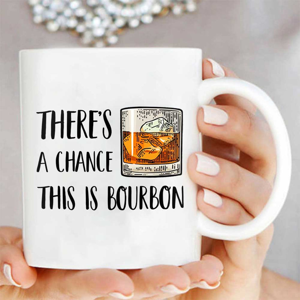 There's A Chance This Is Bourbon Mug 01