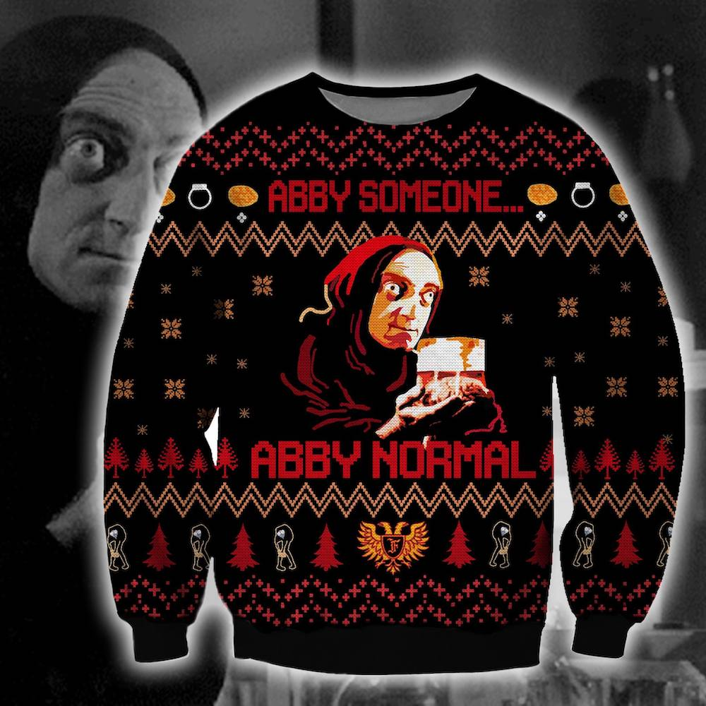 Abby Someone Abby Normal Ugly Sweatshirt