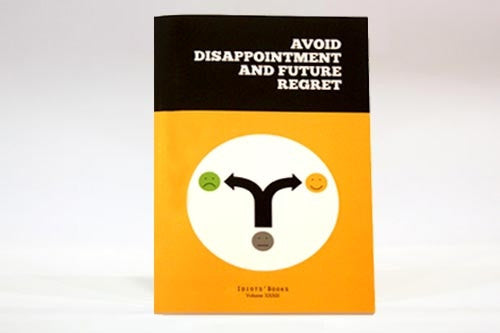 Avoid Disappointment and Future Regret