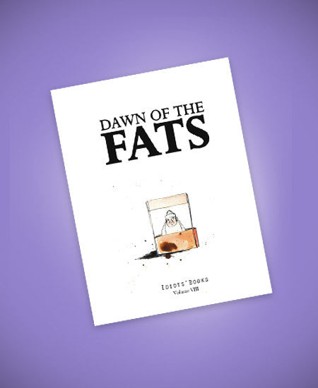 Dawn of the Fats