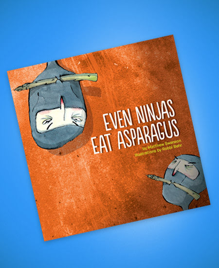 Even Ninjas Eat Asparagus