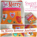 Be Merry Reverse Applique Cushion 5x7 6x10 7x12 - Sweet Pea In The Hoop Machine Embroidery Design