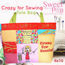 Crazy for sewing tote bag 6x10 - Sweet Pea In The Hoop Machine Embroidery Design