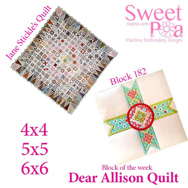 Dear Allison quilt block 182 and BONUS border block 183 in the 4x4 5x5 6x6 - Sweet Pea In The Hoop Machine Embroidery Design