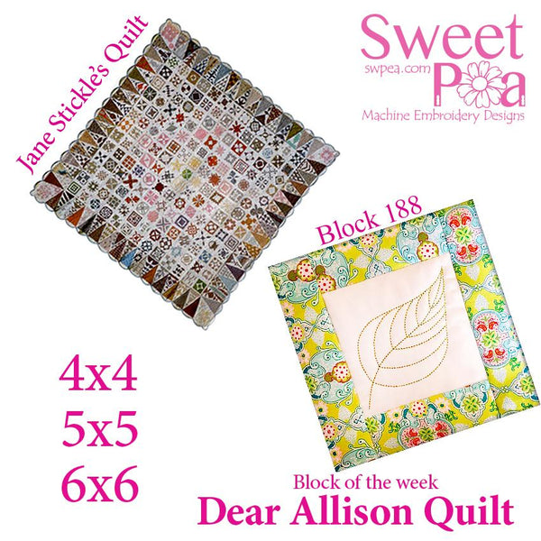 Dear Allison quilt block 188 and BONUS border block 189 in the 4x4 5x5 6x6 - Sweet Pea In The Hoop Machine Embroidery Design