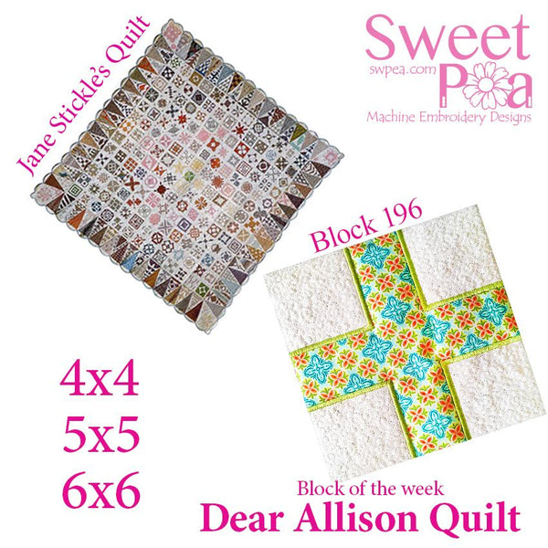 Dear Allison quilt block 196 and BONUS border block 197 in the 4x4 5x5 6x6 - Sweet Pea In The Hoop Machine Embroidery Design