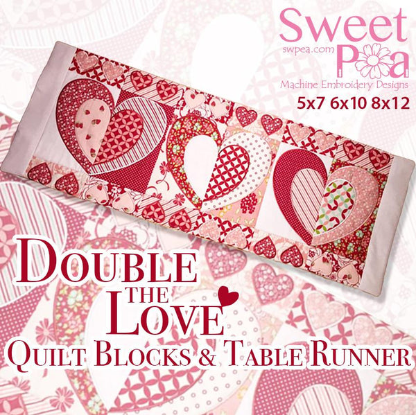 Double the love quilt blocks and table runner 5x7 6x10 8x12 - Sweet Pea In The Hoop Machine Embroidery Design
