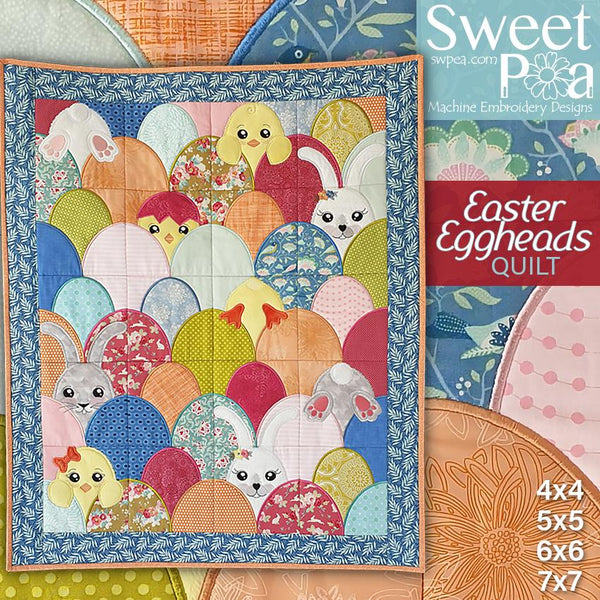 Easter Eggheads Quilt 4x4 5x5 6x6 7x7 - Sweet Pea In The Hoop Machine Embroidery Design