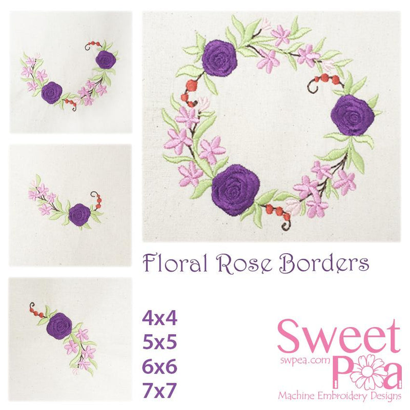 Floral Rose Borders 4x4 5x5 6x6 and 7x7 - Sweet Pea In The Hoop Machine Embroidery Design