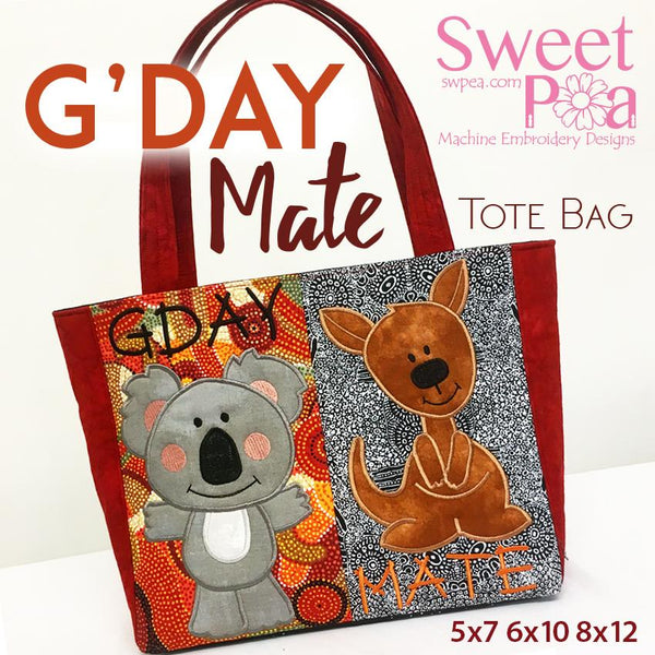G'day Mate Tote Bag 5x7 6x10 8x12 - Sweet Pea In The Hoop Machine Embroidery Design