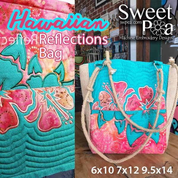 Hawaiian Reflections Bag 6x10 7x12 9.5x14 - Sweet Pea In The Hoop Machine Embroidery Design