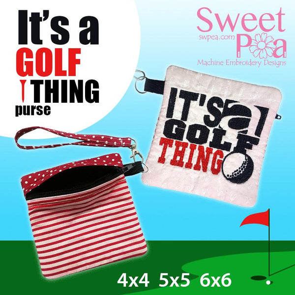 It's A Golf Thing Zipper Purse 4x4 5x5 6x6 - Sweet Pea In The Hoop Machine Embroidery Design