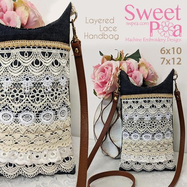 Layered Lace Hand Bag 6x10 7x12 - Sweet Pea In The Hoop Machine Embroidery Design