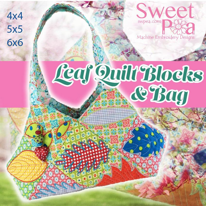 Leaf Quilt Blocks and Bag 4x4 5x5 6x6 - Sweet Pea In The Hoop Machine Embroidery Design