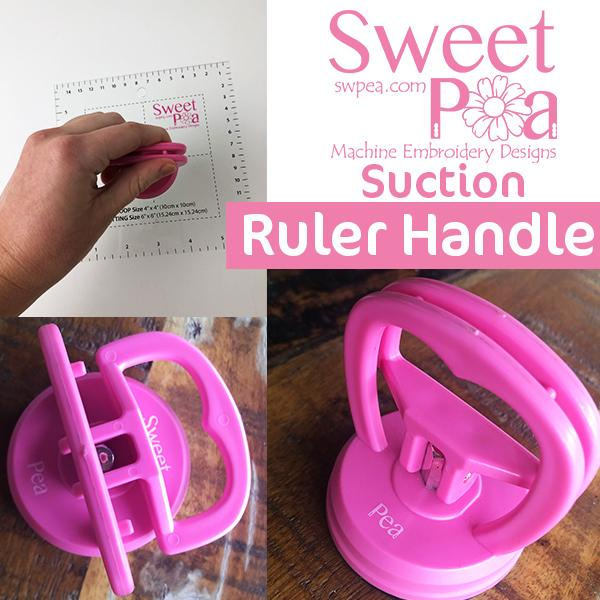 Ruler Suction Handle - Australian Shipping - Sweet Pea In The Hoop Machine Embroidery Design