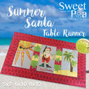 Summer Santa Table Runner 5x7 6x10 8x12 - Sweet Pea In The Hoop Machine Embroidery Design