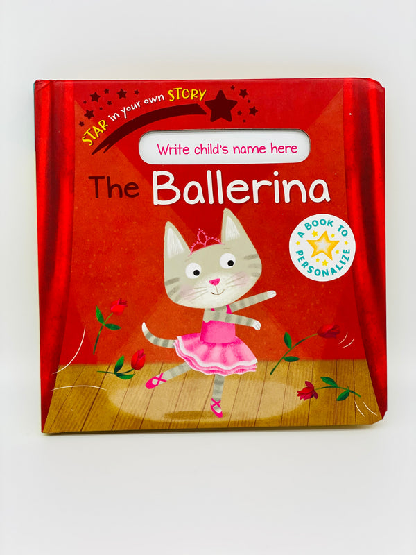 Star In Your Own Story: The Ballerina Book