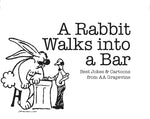 A Rabbit Walks Into a Bar (ND)