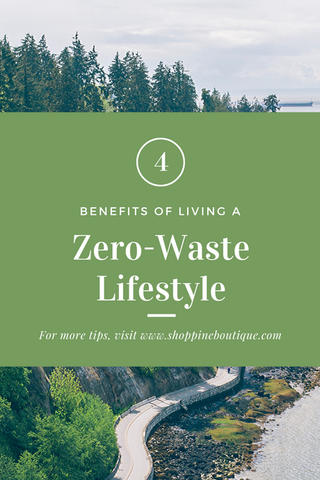 4 Benefits of Living a Zero-Waste Lifestyle!