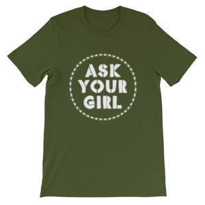 Classic Ask Your Girl T-Shirt