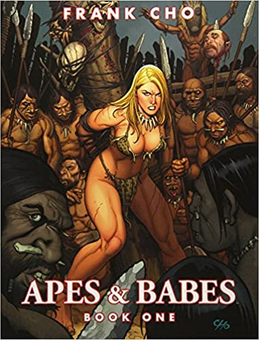 THE ART OF FRANK CHO: APES & BABES BOOK ONE