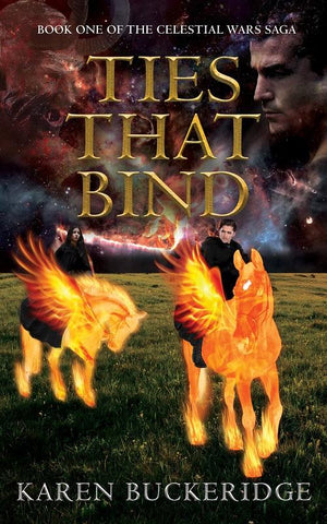 TIES THAT BIND - BOOK ONE OF THE CELESTIAL WARS SAGA