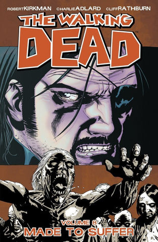 THE WALKING DEAD VOL. 8 - MADE TO SUFFER