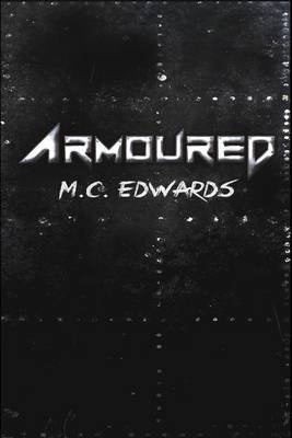 ARMOURED BY M.C. EDWARDS