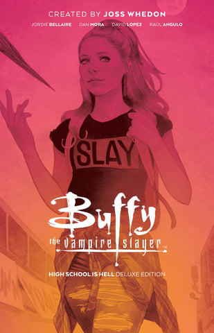 BUFFY THE VAMPIRE SLAYER: HIGH SCHOOL IS HELL DELUXE EDITION (2020) HC