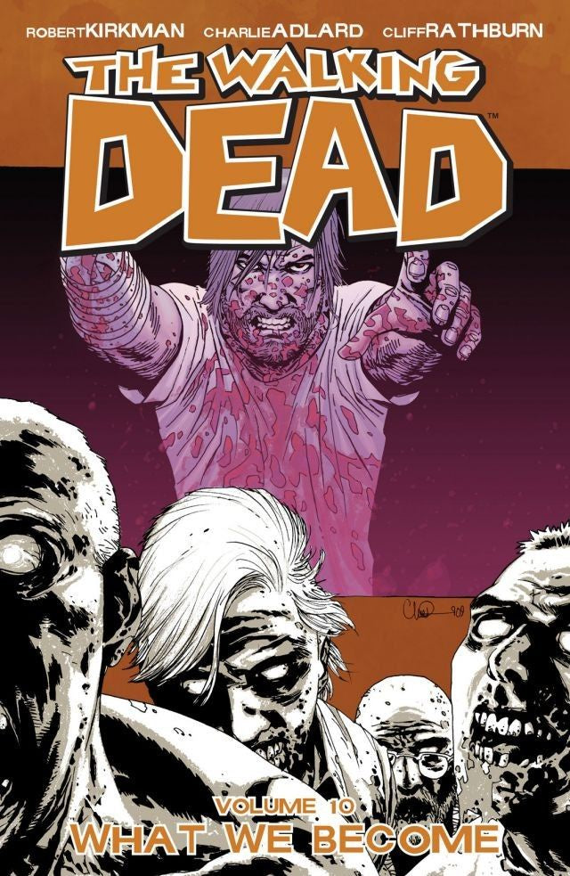 THE WALKING DEAD VOL. 10 - WHAT WE BECOME