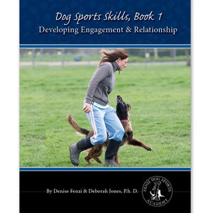 Dog Sports Skills, Book 1:  Developing Engagement and Relationship