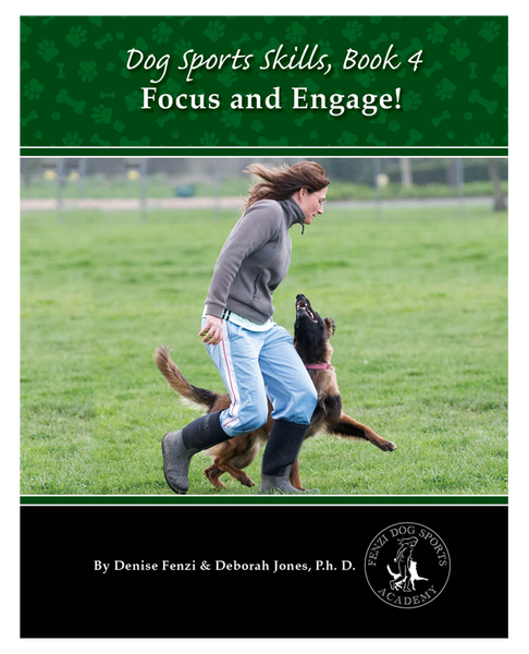 Dog Sports Skills Book 4:  Focus and Engage!