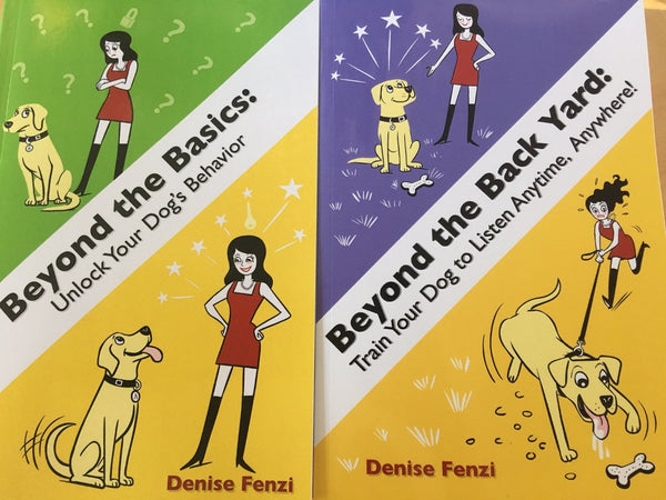 FOUR book Pack:  Beyond The Back Yard:  Train Your Dog to Listen Anytime, Anywhere! AND Beyond The Basics: Unlock Your Dog's Behavior AND Train the Dog In Front of You AND Blogger Dog, Brito!