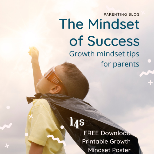 The Mindset of Success – Growth mindset tips for parents