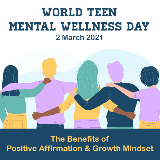 Why Positive Affirmations Help - World Teen Mental Wellness Day | 2 March 2021