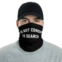 I Do Not Consent Neck Gaiter