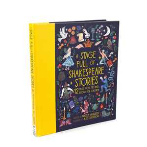 A Stage Full of Shakespeare Stories by Angela McAllister & Alice Lindstrom