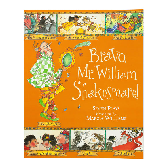 Bravo Mr William Shakespeare! by Marcia Williams