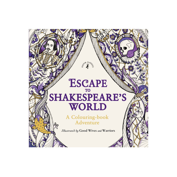 Escape to Shakespeare's World: A Colouring-book Adventure