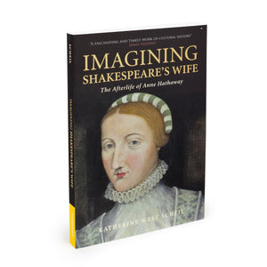 Imagining Shakespeare's Wife by Katherine West Scheil