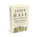 John Hall, Master of Physicke: A Casebook from Shakespeare's Stratford by Greg Wells, edited by Paul Edmondson
