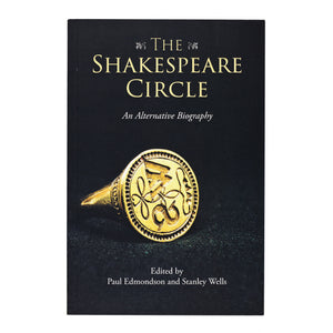 The Shakespeare Circle edited by Paul Edmondson & Stanley Wells